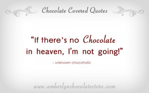 ... http://blog.amberlynchocolates.com/images/chocolate-quote-012a.jpg
