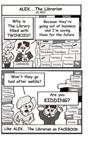 Why is the library filled with twinkies? A comic strip by Alex ...