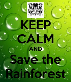and save rainforest save rainforest save the rainforest quotes save ...