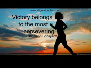 Victory Belongs to the Most Persevering ~ Goal Quote