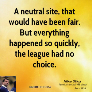 neutral site, that would have been fair. But everything happened so ...
