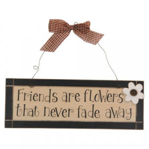 Primitive Friends like Flowers Quote Wood Sign Plaque - Rustic Home ...