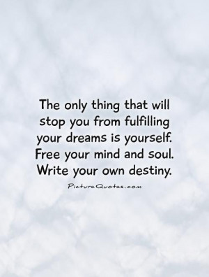 Dream Quotes Destiny Quotes Free Quotes Soul Quotes Mind Quotes