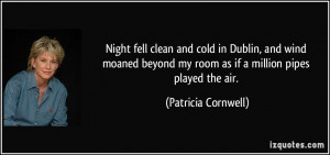 Night fell clean and cold in Dublin, and wind moaned beyond my room as ...