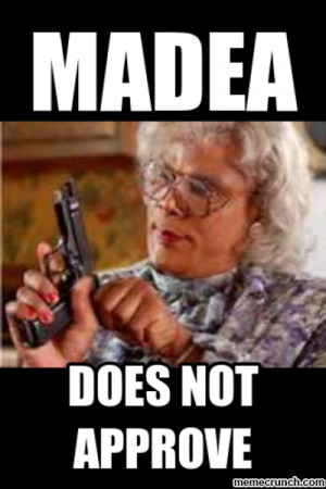 Madea Say Roll Tide One More Time