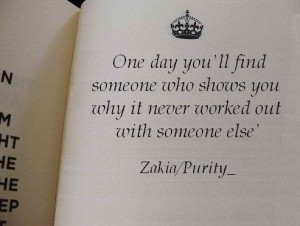 Find Someone Who Shows You Why It Never Worked Out With Someone Else ...