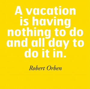25 Smart Quotes About Vacation
