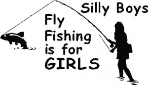 Vinyl Wall Decal - Silly BOYS Fly Fishing Is For Girls