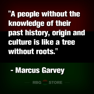RBG Quote of the Week: Marcus Garvey Knowledge