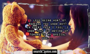 love being hurt by someone you know why? In every pain I feel, I ...