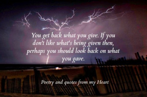 You get back what you give. If you don't like what's being given then ...