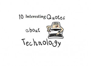 It has become appallingly obvious that our technology has ...