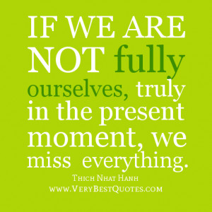 ... quotes, live in the moment quotes, Peace is every step quotes