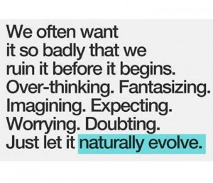 Naturally evolve.