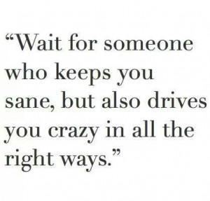 Drives you crazy in all the right ways