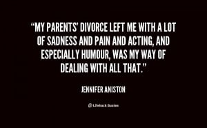 File Name : quote-Jennifer-Aniston-my-parents-divorce-left-me-with-a ...