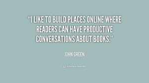 like to build places online where readers can have productive ...
