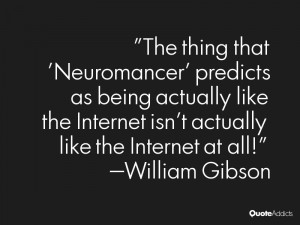 thing that 39 Neuromancer 39 predicts as being actually like the ...