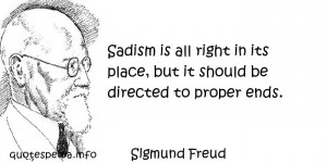 Famous quotes reflections aphorisms - Quotes About Life - Sadism is ...