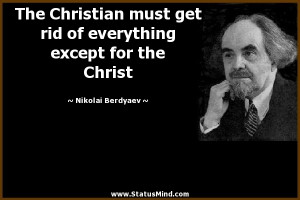 The Christian must get rid of everything except for the Christ