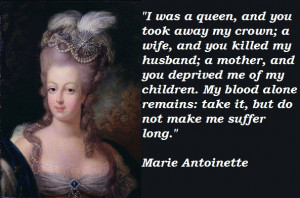 Marie Antoinette quotes famous Marie Antoinette quotes quotes by Marie