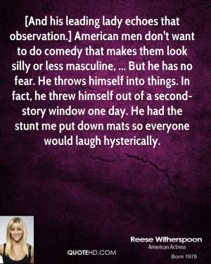 And his leading lady echoes that observation.] American men don't ...