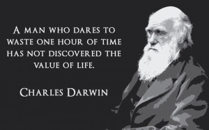 man who dares to waste an hour of time has not discovered the value ...
