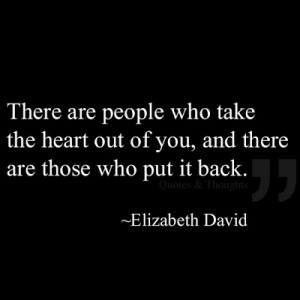 ... of you, and there are those who put it back. - Elizabeth David quote