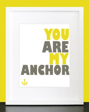 You Are My Anchor Quotes You are my anchor typography