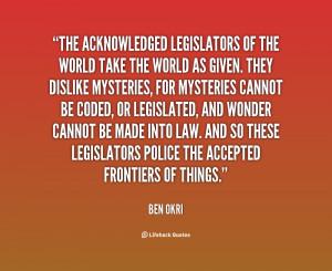quote-Ben-Okri-the-acknowledged-legislators-of-the-world-take-28259 ...