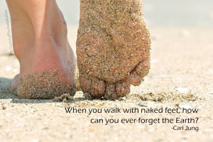 Walking barefoot and reconnecting to Mother Earth
