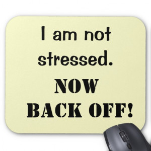 Not Stressed Funny Stress Quote Mouse Mat