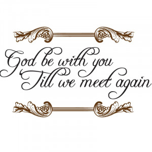 Religious Wall Quote, decal, art | God be with you till we meet again