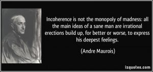 is not the monopoly of madness: all the main ideas of a sane man ...