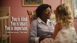 The Help Quotes From the movie the help.