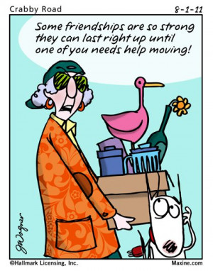 Maxine Cartoon on Friends and moving