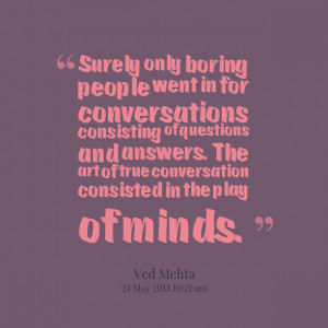 Quotes Picture: surely only boring people went in for conversations ...