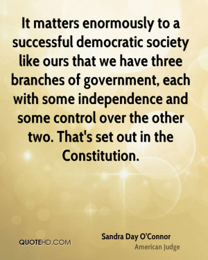 It matters enormously to a successful democratic society like ours ...