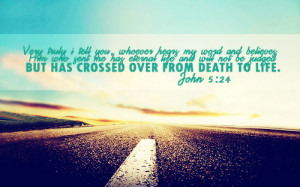 ... life and will not be judged but has crossed over from death to life
