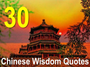 30 Chinese Wisdom Quotes!!!