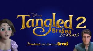 Tangled Tangled 2 Broken Dreams