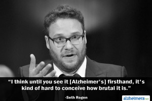 Seth Rogen Quote on Alzheimer's