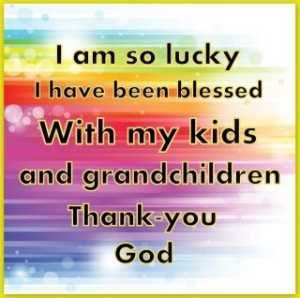 Thank you God for blessing me with my children and grandchildren by ...