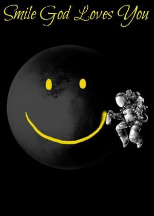 Smile God Loves You Quotes Smile god loves you. via brian laing
