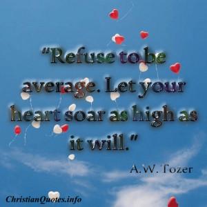 Tozer Quote – Refuse To Be Average