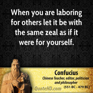 ... for others let it be with the same zeal as if it were for yourself
