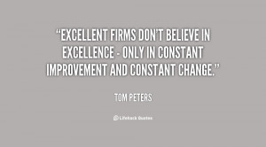 Excellent firms don't believe in excellence - only in constant ...
