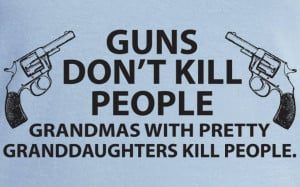 ... Kill People, Grandopas With Handsome Grandsons Kill People Funny Shirt