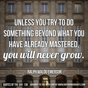 ... mastered, you will never grow, Ralph Waldo Emerson #Quotes #Motivation