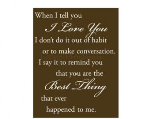 Quote- when I tell you, I love you, best thing quote, romantic quote ...